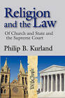 Religion and the Law: of Church and State and the Supreme Court by Philip B. Kurland (Paperback, 2009)