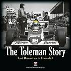 The Toleman Story: Last Romantics in Formula 1 by Christopher Hilton (Hardback, 2009)