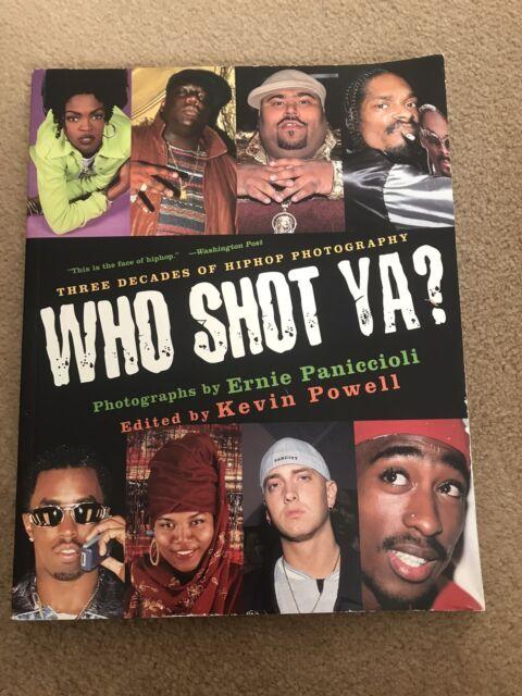 Who Shot Ya? Three Decades of Hiphop Photography Paniccioli And Powell