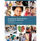 Investing in Public Health: A Life-Cycle Approach by Jack Meyer (Paperback / softback, 2014)