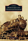 Middletown and Unionville Railroad by Douglas Barberio (Paperback / softback, 2010)