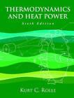 Thermodynamics and Heat Power by Kurt C. Rolle (Hardback, 2004)