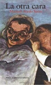 La otra cara (OT editores) (Spanish Edition) Paperback de Manuel Acedo Sucre
