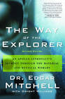 The Way of the Explorer: An Apollo Astronaut's Journey Through the Material and Mystical Worlds by Dwight Williams, Dr. Edgar Mitchell (Paperback, 2008)