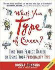 What's Your Type of Career?: Find Your Perfect Career by Using Your Personality Type by Donna Dunning (Paperback, 2010)