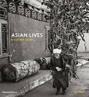 Asian Lives: A Closer Look by Ishu Patel (Hardback, 2016)