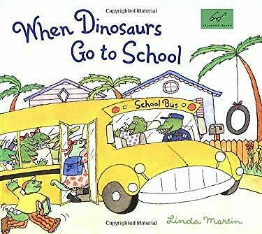 When Dinosaurs Go to School by Martin, Linda