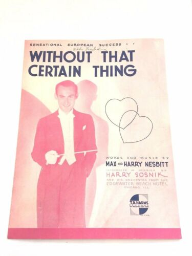"""Vintage /""""Without That Certain Thing/"""" Sheet Music Dated 1933 Max Nesbitt"""