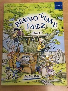 Oxford-Piano-Time-Jazz-Book-1-by-Pauline-Hall-Fun-To-Play-TheOxford-Piano-Method