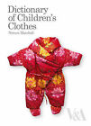Dictionary of Children's Clothes by Noreen Marshall (Hardback, 2008)