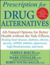 Prescription for Drug Alternatives: All-Natural Options for Better Health witho