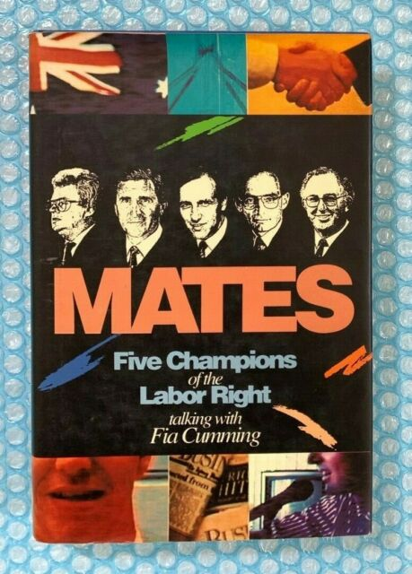 Mates Five Champions of the Labor Right Fia Cummings Politics 1991 1st Ed HC