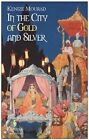 In The City Of Gold And Silver: Europa Editions by Kenize Mourad (Paperback, 2014)