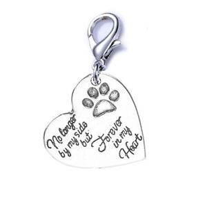 Pet Memorial Charm Dog Cat No Longer by My Side but Forever in My Heart Clip on Lobster Clasp Charm