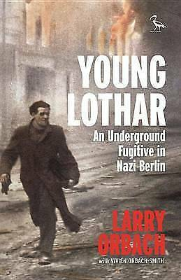 1 of 1 - Young Lothar: An Underground Fugitive in Nazi Berlin by Vivien Orbach-Smith, Lar
