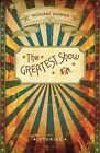 The Greatest Show by Michael Downs (Paperback / softback, 2012)