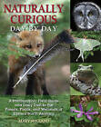 Naturally Curious Day by Day: A Photographic Field Guide and Daily Visit to the Forests, Fields, and Wetlands of Eastern North America by Mary Holland (Paperback, 2016)