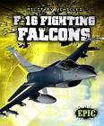 F-16 Fighting Falcons by Denny Von Finn (Hardback, 2013)