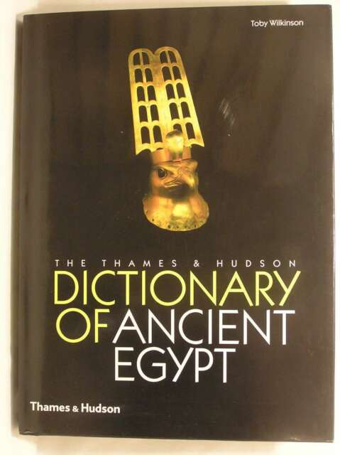 The Thames & Hudson Dictionary of Ancient Egypt, Toby Wilkinson, Excellent Book