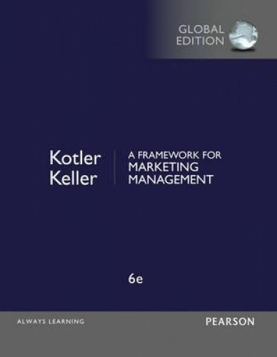 1 of 1 - A Framework for Marketing Management by Kevin Lane Keller, Philip Kotler (6e)