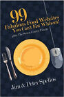 99 Fabulous Food Websites You Can't Eat Without by Peter, Spellos (Paperback, 2006)