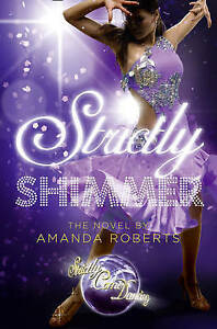 """VERY GOOD"" Strictly Shimmer (Strictly Come Dancing Novels), Roberts, Amanda, Bo"