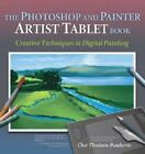 The Photoshop and Painter Artist Tablet Book : Creative Techniques in Digital Painting by Cher Threinen-Pendarvis (2004, Paperback)