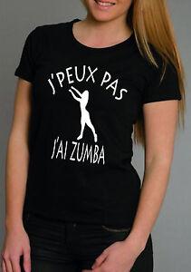 T-shirt FEMME J PEUX PAS J AI ZUMBA  12e073917e4