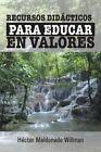 Recursos Didacticos Para Educar En Valores by Hector Maldonado Willman (Paperback / softback, 2013)