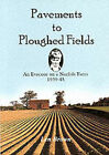 Pavements to Ploughed Fields: An Evacuee on a Norfolk Farm 1939-1948 by Len Brown (Paperback, 2000)