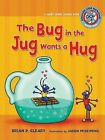 The Bug in the Jug Wants a Hug: A Short Vowel Sounds Book by Brian P Cleary (Paperback / softback, 2008)