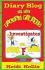 Diary Blog of the Fickle Finders: Investigates-The Other F Word by Heidi Hollis (Paperback / softback, 2013)