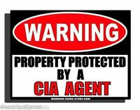 Cia Agent -property Protected By Cia Agent - Funny Aluminum Warning Sign Ws270gn