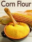 Corn Flour: The Ultimate Recipe Guide by Susan Hewsten (Paperback / softback, 2013)