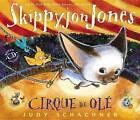 Skippyjon Jones Cirque de OLE by Judy Schachner (Hardback, 2003)