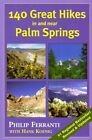 140 Great Hikes in and Near Palm Springs 9781937052119 by Phillip Ferranti