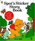 Spot: Spot's Sticker Story Book by Eric Hill (1996, Paperback)