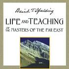 Life and Teaching of the Masters of the Far East: Audio CD: 3 CD Set by Baird T. Spalding (CD-Audio, 2007)