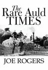RARE Auld Times 9781682291559 by Joe Rogers Hardback