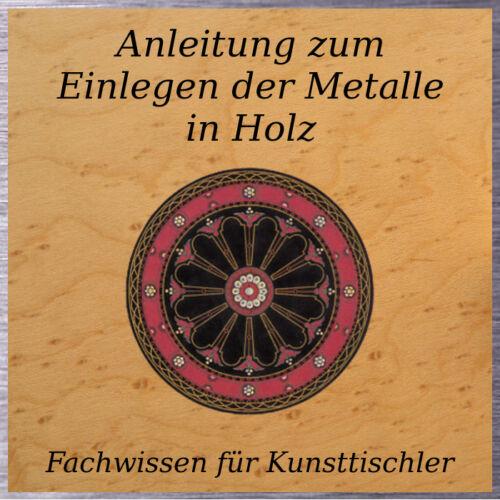 Anleitung zum Einlegen der Metalle in Holz für Kunsttischler Kunstschreiner CD