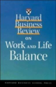 """""""Work and Life Balance by Harvard Business School Publishing """" 5"""