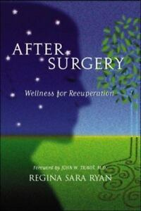 Regina-Sara-Ryan-After-Surgery-Illness-or-Trauma-10-Practical-Steps-Signed