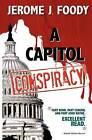 A Capitol Conspiracy by MR Jerome J Foody (Paperback / softback, 2012)
