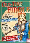 Old-Time Fiddle for the Complete Ignoramus! von Wayne Erbsen (2005, Taschenbuch)