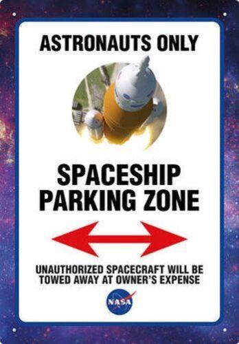 8 x 11.5 TIN SIGN BRAND NEW 30223 NASA SPACESHIP PARKING ZONE