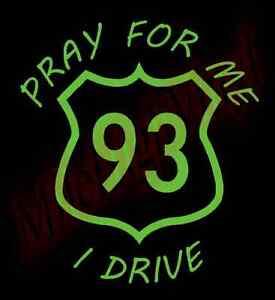 CUSTOM-Pray-for-Me-I-Drive-93-Highway-Vinyl-Decal-Sticker-Window-Glass