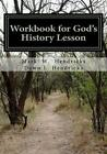 Workbook for God's History Lesson: A Study of Jewish Traditions and the Feasts of the Lord by Mark W Hendricks, Dawn L Hendricks (Paperback / softback, 2016)