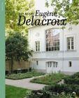 The Musee Eugene Delacroix by Arlette Serullaz, Dominique de Font-Reaulx (Paperback, 2014)
