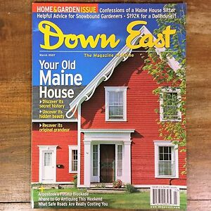 Details about DOWN EAST Magazine of Maine MARCH 2007 Antique House Dream  Home Restoration