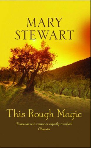 This Rough Magic By Lady Mary Stewart. 9780340022023